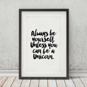 Regalo Always Be Yourself Unless … Poster di MottosPrint