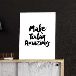 Regalo Make Today Amazing Poster di MottosPrint