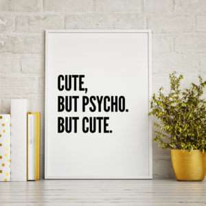 Regalo Cute, But Psycho … Poster di MottosPrint