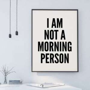 Regalo Not A Morning Person Poster di MottosPrint