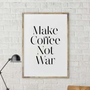 Regalo Make Coffee Not War Poster di MottosPrint