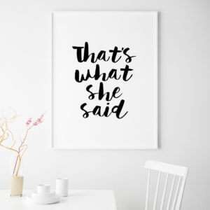 Regalo Thats What She Said Poster di MottosPrint