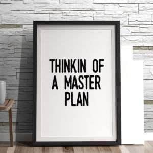Regalo Thinkin Of A Master Plan Poster di MottosPrint