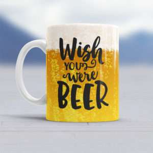 Idea regalo Tazza Wish You Were Beer