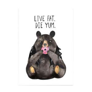 Idea regalo Poster divertente Live Fat. Die Yum